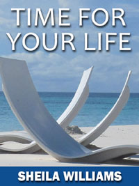 Time for Your Life, by Sheila Wiiliams