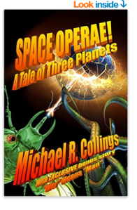 Space Operae! A Tale of Three Planets by Michael R. Collings